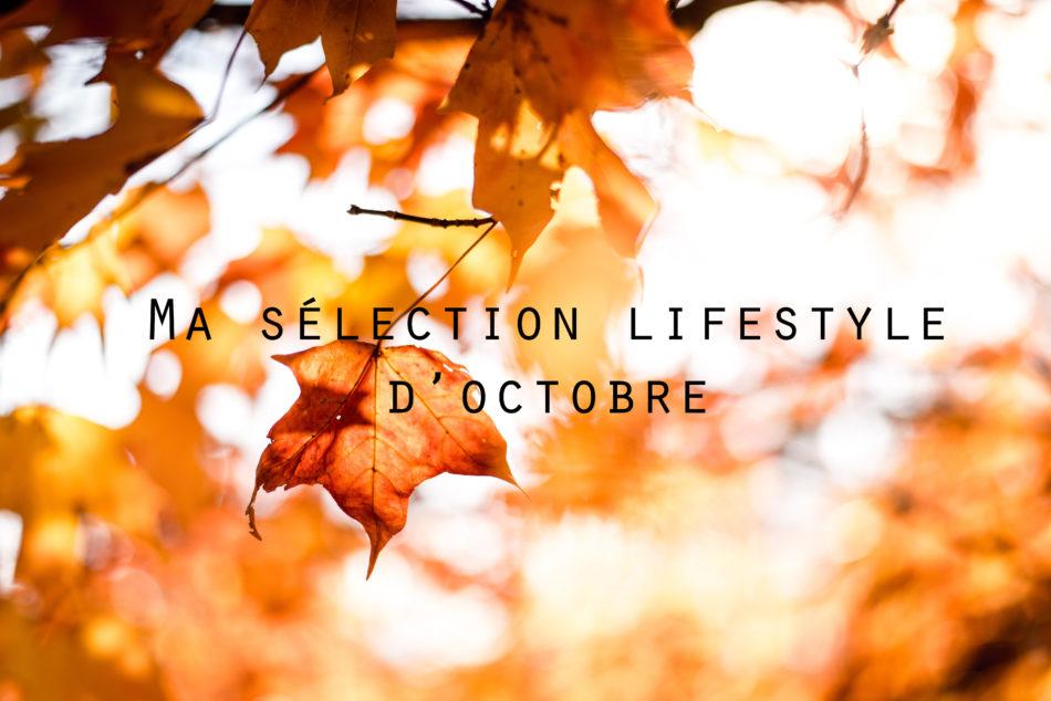 sélection lifestyle d'octobre