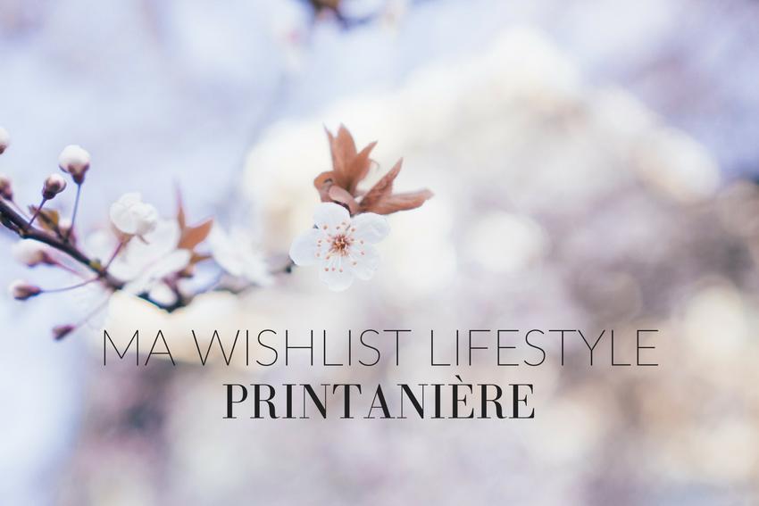 Ma wishlist lifestyle printanière